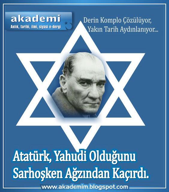 Atatürk yahudi olduğunu sarhoşken ağzından kaçırdı